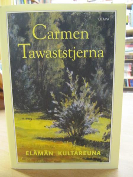 Elämän kultareuna, Carmen Tawaststjerna