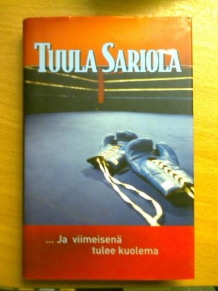 ...ja viimeisenä tulee kuolema, Tuula Sariola
