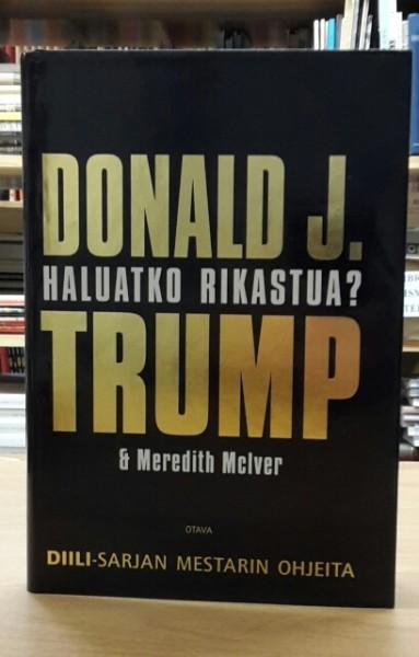 Haluatko rikastua? Diili-sarjan mestarin ohjeita, Trump Donald J. McIver Meredith