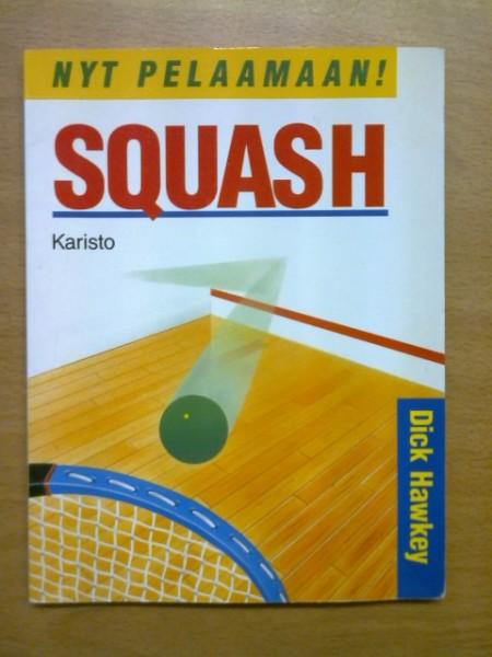Nyt pelaamaan! Squash, Dick Hawkey