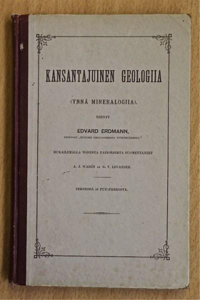 Kansantajuinen geologiia (ynnä mineralogiia), Erdmann Edvard