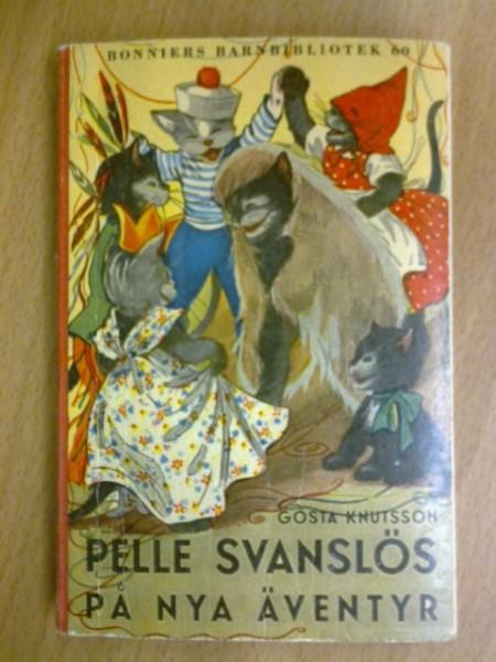 Pelle Svanslös på nya äventyr - Bonniers barnbibliotek 60, Gösta Knutsson