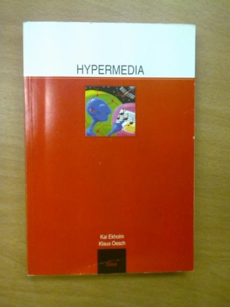 Hypermedia - Opas hypertekstin ja hypermedian käyttäjälle, Kai Ekholm