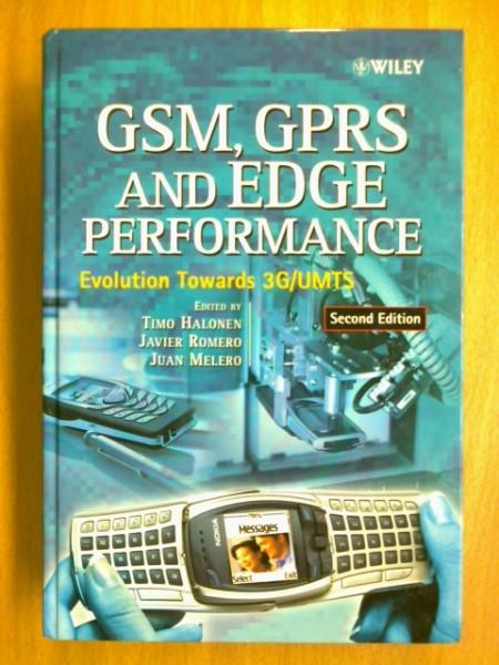 GSM, GPRS and EDGE Performance. Evolution Towards DG/UMTS. Second Edition, Timo Halonen