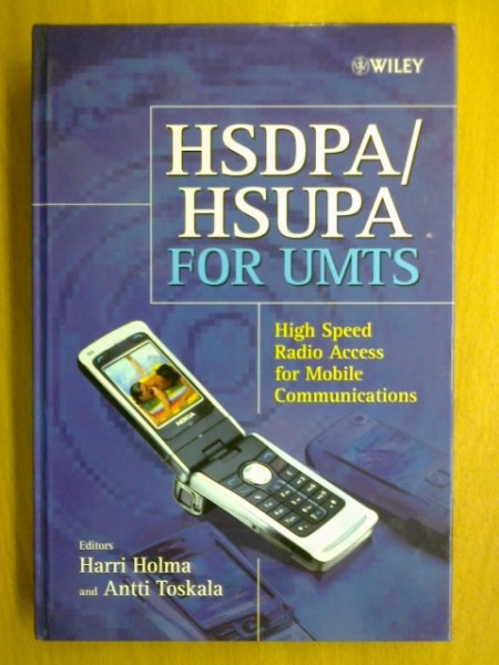 HSDPA/HSUPA for UMTS. HIgh Speed Radio Access for Mobile Communications., Harri Holma