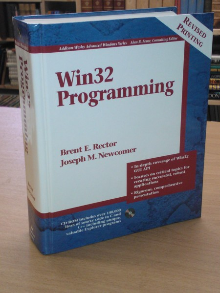 Win32 Programming - CD-ROM includes over 140,000 lines of source code in C and C++ including unique, valuable Explorer programs, Rector Brent E. Newcomer Joseph M.