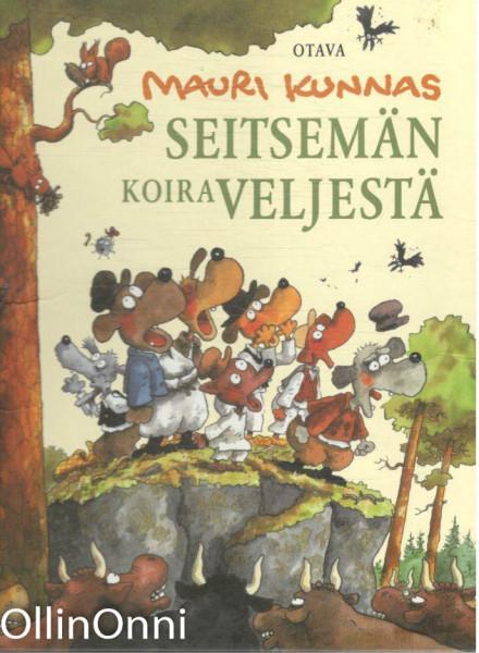 Seitsemän koiraveljestä : koiramainen versio Aleksis Kiven romaanista Seitsemän veljestä, Mauri Kunnas