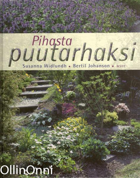 Pihasta puutarhaksi, Susanna Widlundh