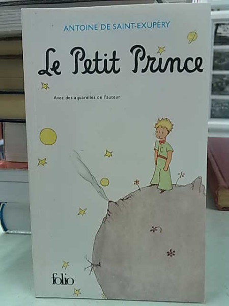 Le petit prince, Saint-Exupery Saint-Exupery Antoine de