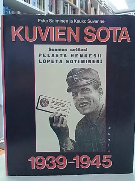 Kuvien sota 1939-1945 : propagandalehtiset talvi- ja jatkosodassa, Esko Salminen