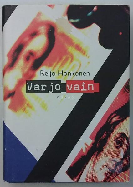 Varjo vain, Reijo Honkonen