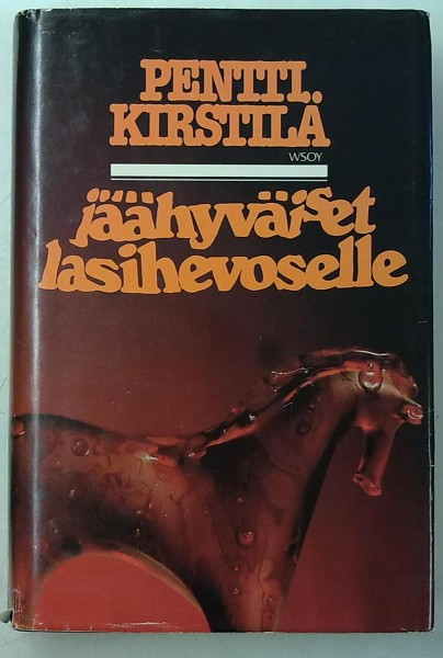 Jäähyväiset lasihevoselle, Pentti Kirstilä