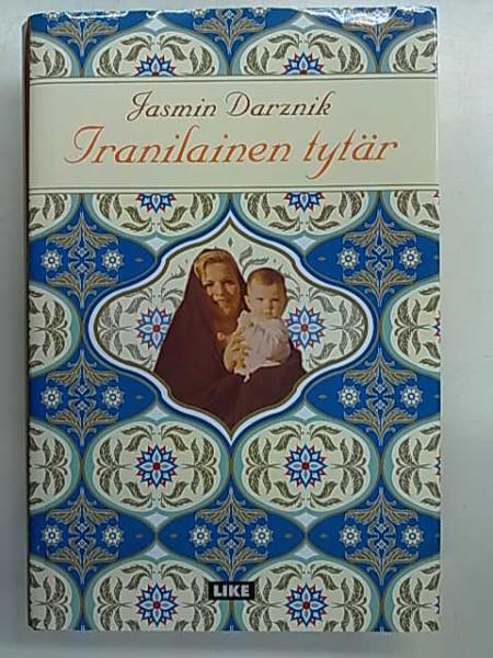 Iranilainen tytär, Jasmin Darznik