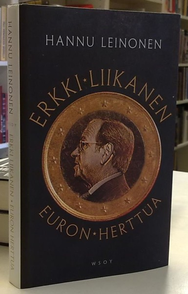 Erkki Liikanen : euron herttua, Hannu Leinonen