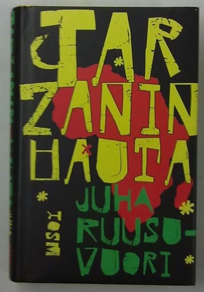 Tarzanin hauta, Juha Ruusuvuori