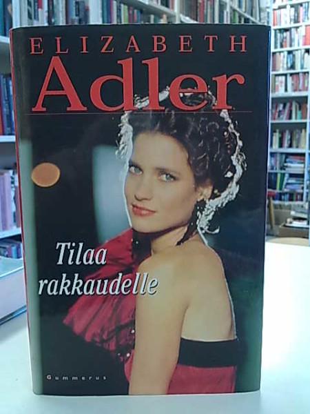 Tilaa rakkaudelle, Elizabeth Adler