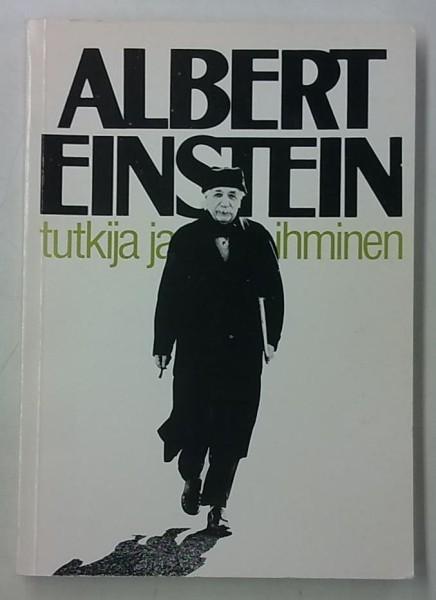 Albert Einstein : tutkija ja ihminen, Heikki Oja