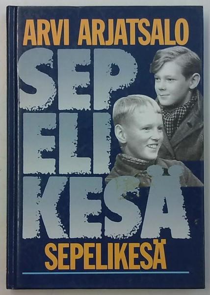 Sepelikesä : kertomus kesästä 1943, Arvi Arjatsalo