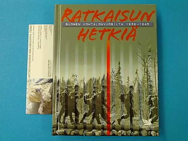 Ratkaisun hetkiä Suomen kohtalonvuosilta 1939-1945, Anssi Vuorenmaa