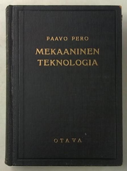 Metallien ja puun mekaaninen teknologia, Paavo Pero