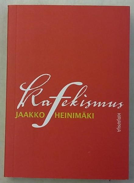 Kafekismus, Jaakko Heinimäki