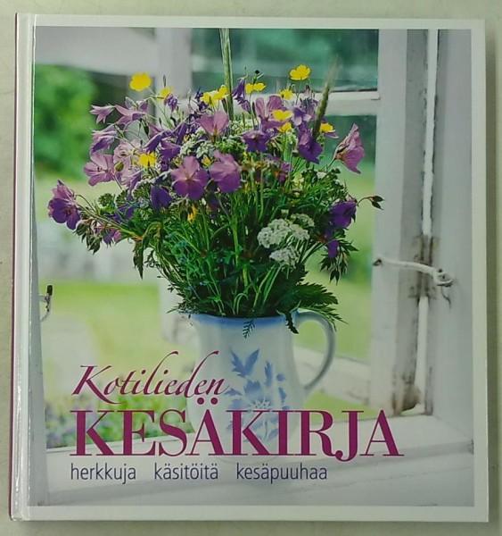 Kotilieden kesäkirja - herkkuja, käsitöitä, kesäpuuhaa, Marja Vainio