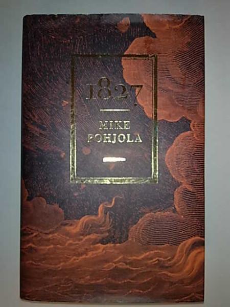 1827., Mike Pohjola
