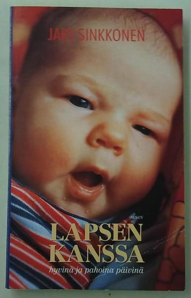 Lapsen kanssa : hyvinä ja pahoina päivinä, Jari Sinkkonen