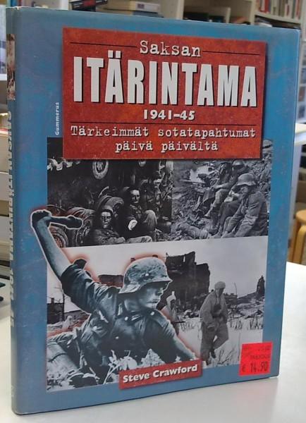 Saksan itärintama 1941-45 : tärkeimmät sotatapahtumat päivä päivältä, Steve Crawford