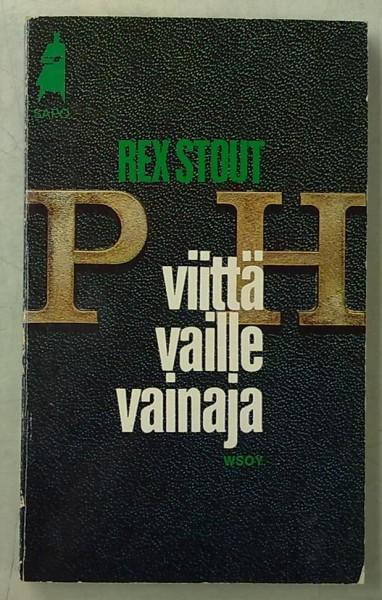 Viittä vaille vainaja, Rex Stout