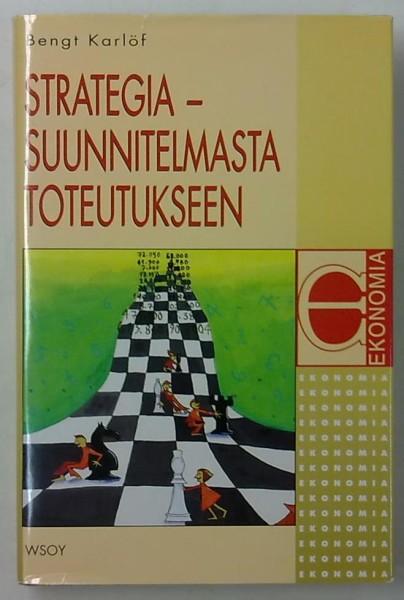 Strategia - suunnitelmasta toteutukseen, Bengt Karlöf