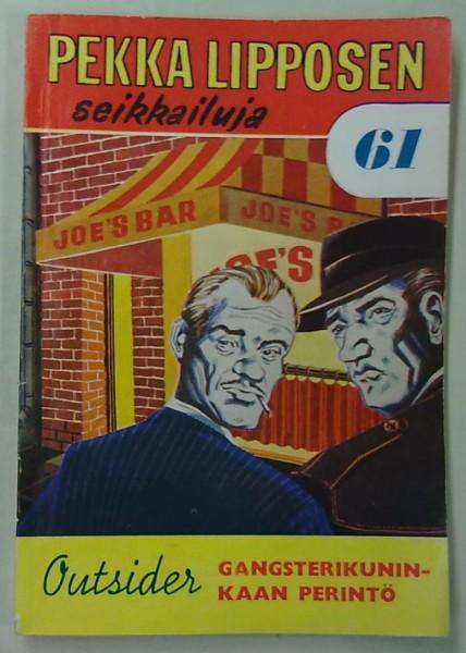 Pekka Lipposen seikkailuja 61 - Gangsterikuninkaan perintö,  Outsider