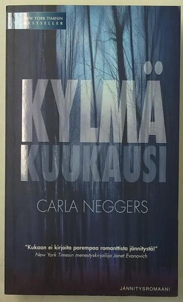 Kylmä kuukausi, Carla Neggers