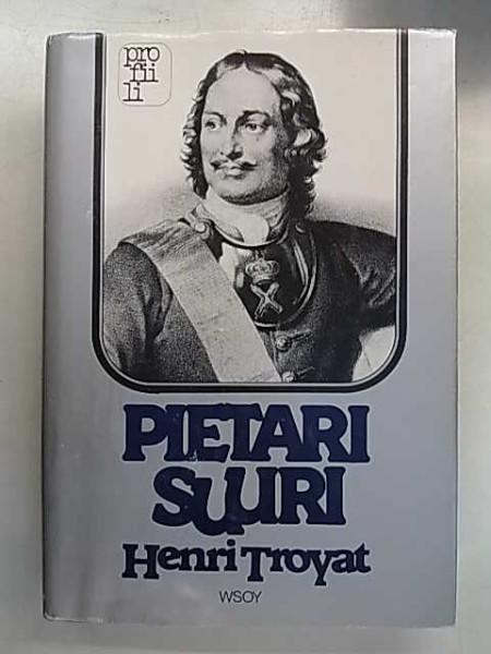 Pietari suuri - profiili sarja, Henri Troyat