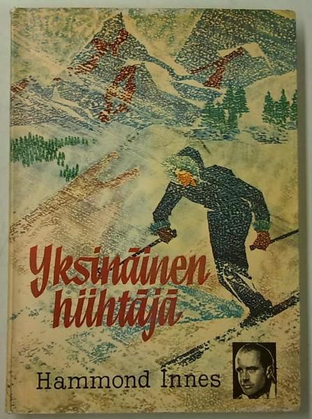 Yksinäinen hiihtäjä - Seikkailuromaani, Hammond Innes