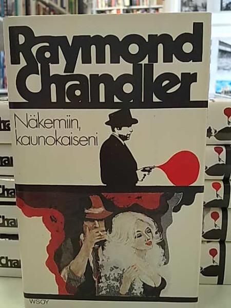 Näkemisiin, kaunokaiseni, Raymond Chandler
