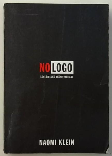 No Logo - Tähtäimessä brändivaltiaat, Naomi Klein