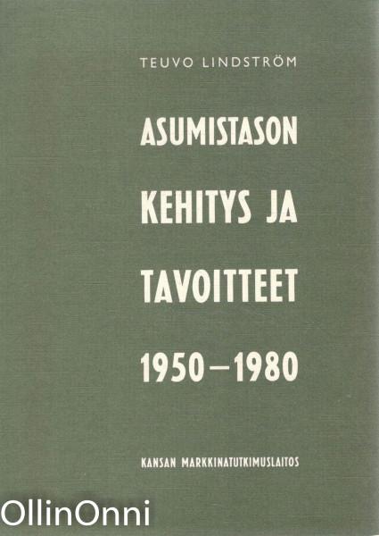 Asumistason kehitys ja tavoitteet 1950-1980, Teuvo Lindström