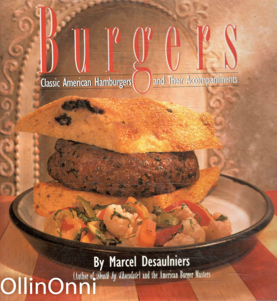 Burgers - Classic American Hamburgers and Their Accompaniments, Marcel Desaulniers
