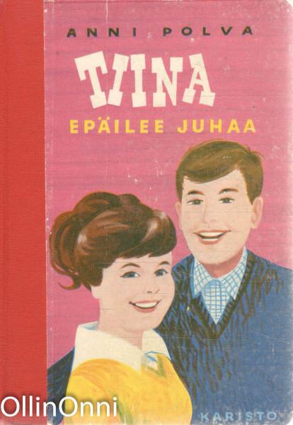 Tiina epäilee Juhaa, Anni Polva