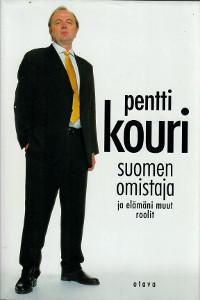 Suomen omistaja ja elämäni muut roolit, Pentti J. K. Kouri