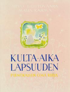 Kulta-aika lapsuuden : pienokaisen oma kirja, Arvo Lehtovaara