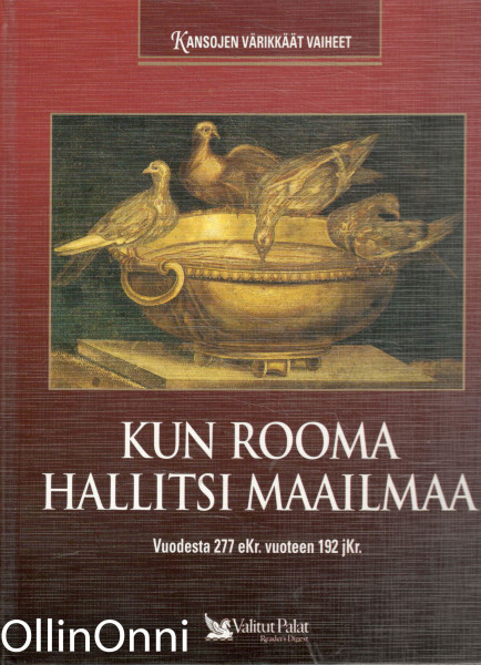 Kun Rooma hallitsi maailmaa - Vuodesta 277 eKr. vuoteen 192 jKr., Matti Konttinen