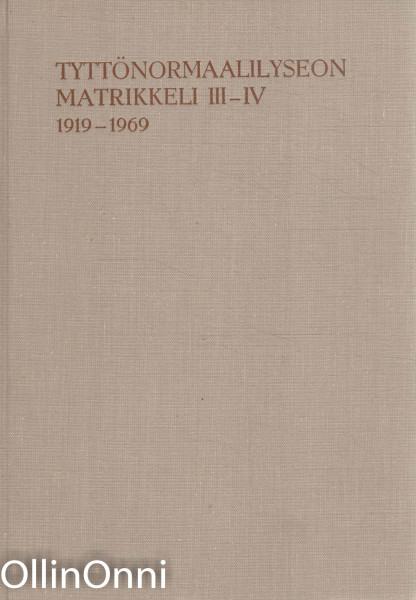 Tyttönormaalilyseon matrikkeli III-IV - Koulun historia 1919-1969, Maini Palosuo