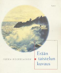 Erään taistelun kuvaus : runoja, Jukka Koskelainen