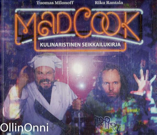 Mad cook : kulinaristinen seikkailukirja, Tuomas Milonoff