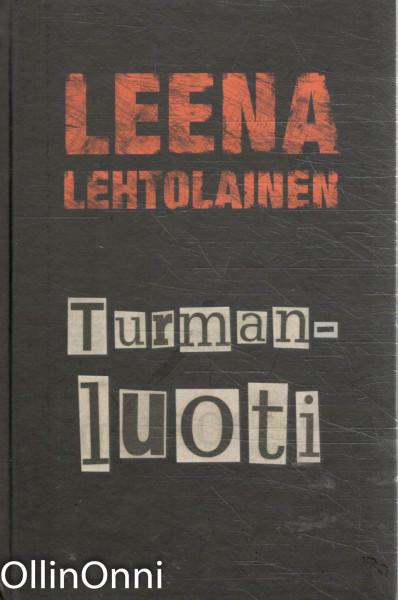 Turmanluoti, Leena Lehtolainen