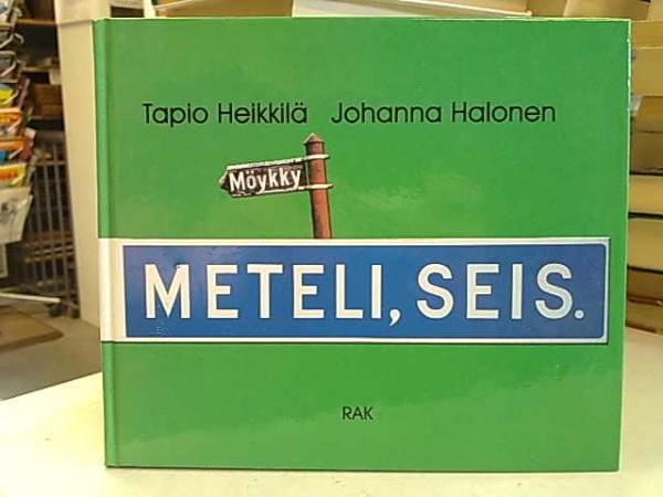 Meteli seis, Tapio Heikkilä
