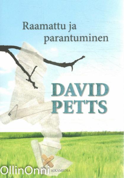 Raamattu ja parantuminen, David Petts