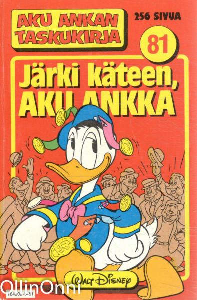 Aku Ankan taskukirja 81 - Järki käteen Aku Ankka, Walt Disney